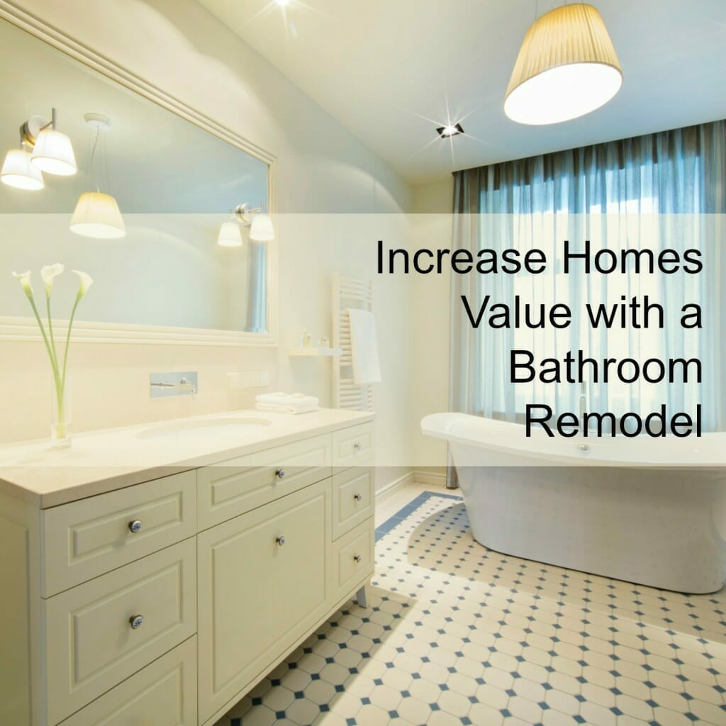Increase homes value with a bathroom remodel for Kitchen remodeling ideas increase value house