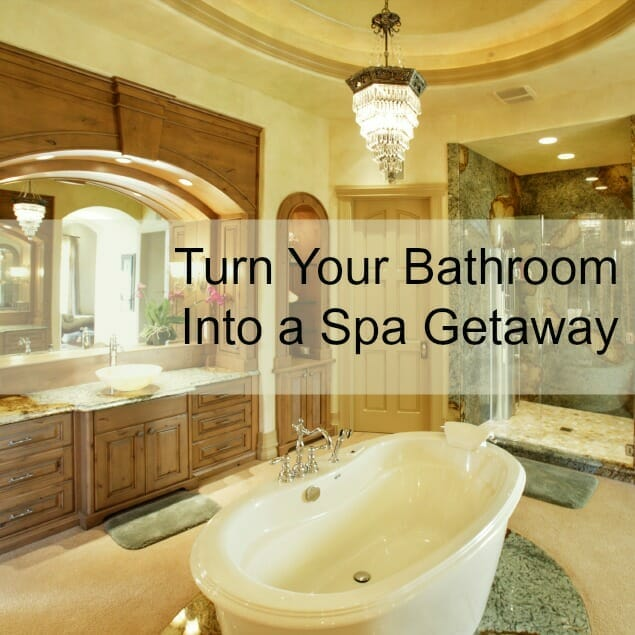 turn your bathroom into a spa getaway