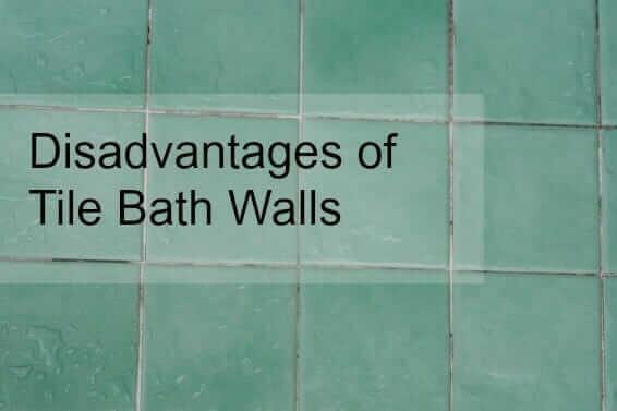 Disadvantages of Tile Bath Walls