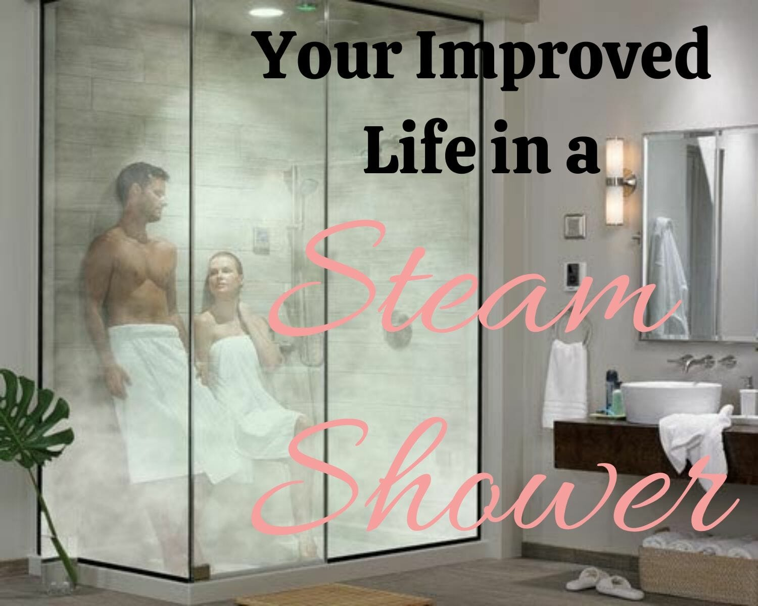 Improve life with a steam shower